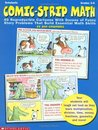 Comic-Strip Math: 40 Reproducible Cartoons with Dozens of Funny Story Problems That Build Essential Math Skills