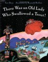 There Was an Old Lady Who Swallowed a Trout!