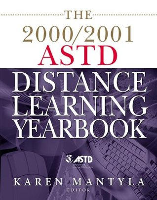 The 2000/2001 ASTD Distance Learning Yearbook: The Newest Trends and Technologies