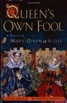Queen's Own Fool (Stuart Quartet, #1)