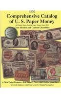 The Comprehensive Catalog of U.S. Paper Money: All United States Federal Paper Money Since 1812