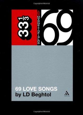 Magnetic Fields 69 Love Songs: A Field Guide(33? 69)
