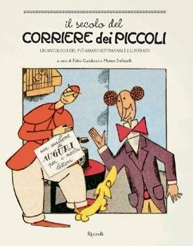 Il secolo del Corriere dei Piccoli: Un'antologia del più amato settimanale illustrato