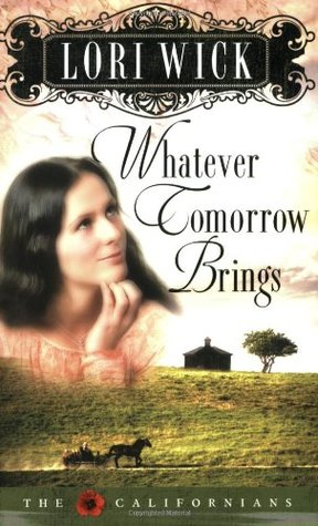 Whatever Tomorrow Brings by Lori Wick