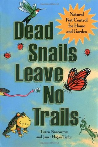 Dead Snails Leave No Trails: Natural Pest Control For Home And Garden