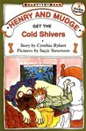 Henry and Mudge Get the Cold Shivers (Henry and Mudge, #7)