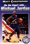 Michael Jordan: On the Court with (Matt Christopher Sports Bio Bookshelf)