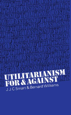 utilitarianism for and against by j j c smart