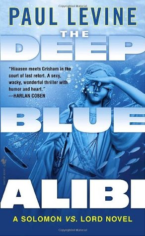 The Deep Blue Alibi (Solomon vs. Lord, #2)