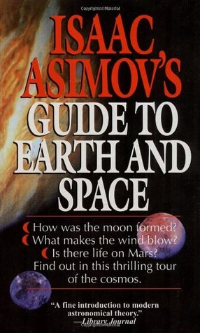 isaac asimov s guide to earth and space by isaac asimov rh goodreads com guide to science isaac asimov guide to science isaac asimov