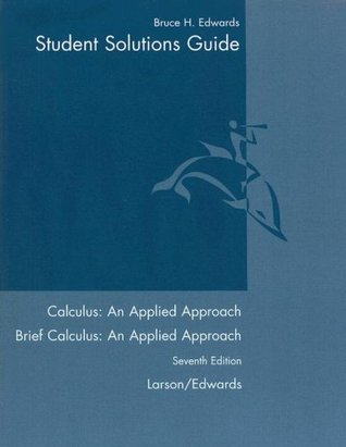 Student Solutions Guide: Used with ...Larson-Calculus: An Applied Approach; Larson-Brief Calculus: An Applied Approach
