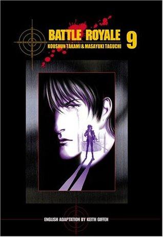 Battle Royale, Vol. 09 (Battle Royale, #9)