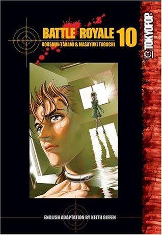 Battle Royale, Vol. 10 (Battle Royale, #10)