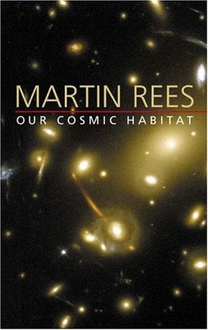 Ebook Our Cosmic Habitat by Martin J. Rees DOC!