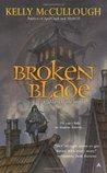 Broken Blade by Kelly McCullough