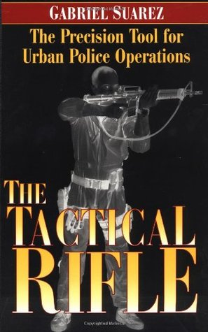 The Tactical Rifle by Gabriel Suarez