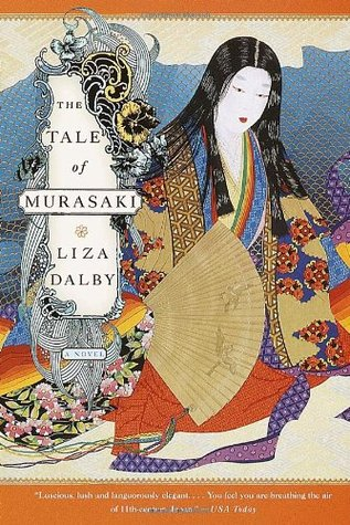 The Tale of Murasaki by Liza Dalby