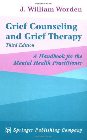 Grief Counseling and Grief Therapy: A Handbook for the Mental Health Professional