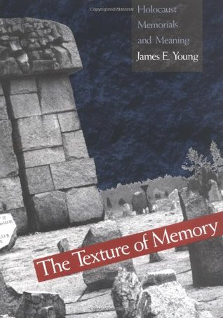 The Texture of Memory by James E. Young