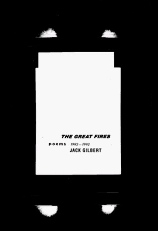The Great Fires by Jack Gilbert