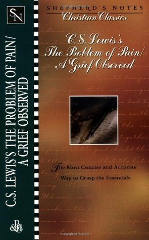 C.S. Lewis's the Problem of Pain / A Grief Observed (Shepherd's Notes Christian Classics 2)