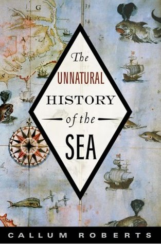 The unnatural history of the sea by callum roberts fandeluxe Gallery