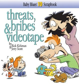 Baby Blues 10: Threats, Bribes & Videotape