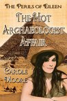 The Hot Archaeologist Affair (The Perils of Eileen)