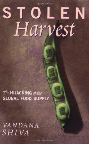 Stolen Harvest by Vandana Shiva