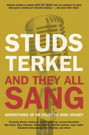 And They All Sang by Studs Terkel