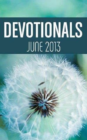 Devotionals- June 2013 (Northside Baptist Church Devotionals)