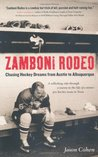 Zamboni Rodeo: Chasing Hockey Dreams from Austin to Albuquerque