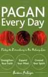 Pagan Every Day: Finding the Extraordinary in Our Ordinary Lives