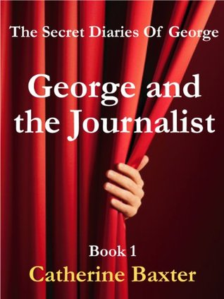 Download Epub George and the Journalist