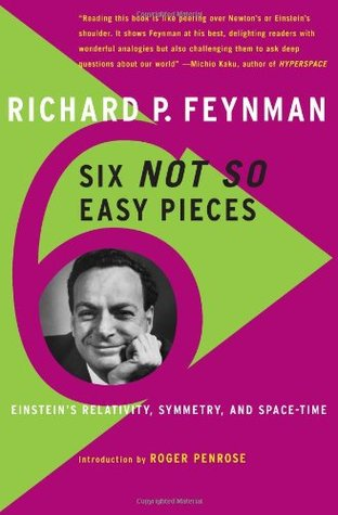 Six Not-So-Easy Pieces: Einsteins Relativity, Symmetry, and Space-Time