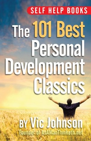 Ebook Self Help Books: The 101 Best Personal Development Classics by Vic Johnson DOC!