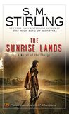 The Sunrise Lands: A Novel of the Change (Emberverse, #4)