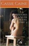 Adventures of a Nude Art Model Part 2