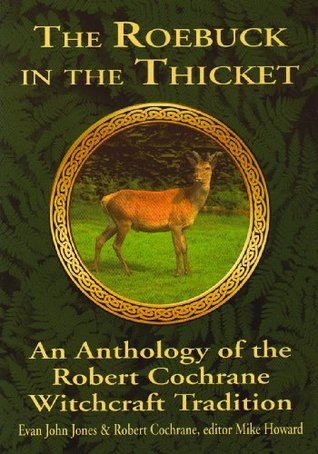 The Roebuck in the Thicket: An Anthology of the Robert Cochrane Witchcraft Tradition EPUB