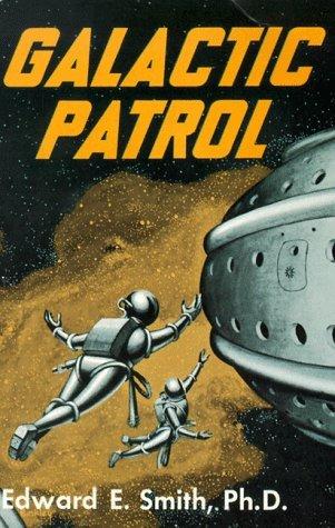 """Galactic Patrol by E.E. """"Doc"""" Smith"""