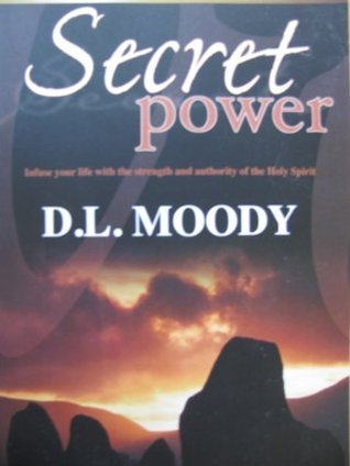 Secret Power Infuse your life with strength and authority of the Holy Spirit
