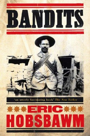 Bandits by Eric Hobsbawm