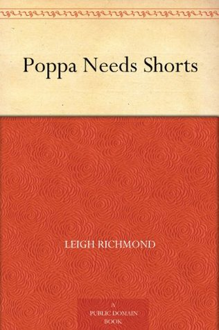 poppa-needs-shorts