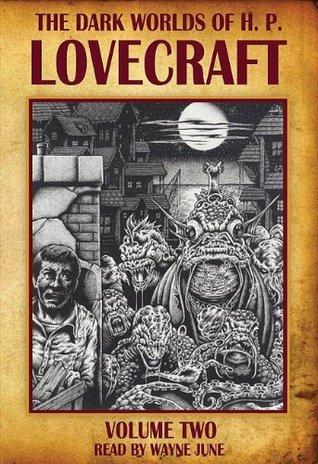The Dark Worlds of H.P. Lovecraft, Vol 2 by H.P. Lovecraft