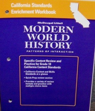 California Standards Enrichment Workbook: McDougal Littell Modern World History: Patterns of Interaction: Specific Content Review and Practice for Grade 10 California Content Standards