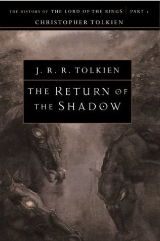 The Return of the Shadow: The History of The Lord of the Rings, Part One (The History of Middle-Earth, #6)