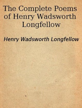 The Complete Poems Of Henry Wadsworth Longfellow By