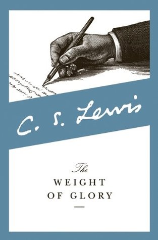 The Weight Of Glory By Cs Lewis