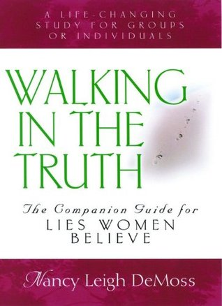 Walking in the Truth - Companion Study for Lies Women Believe