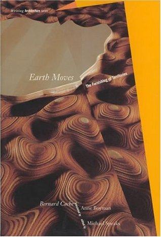 Earth Moves by Bernard Cache